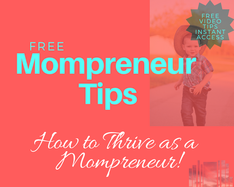 Free Mompreneur Tips
